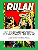 Rulah: Jungle Goddess - Classic Comics Library #45: Adventures In Darkest Africa -- Over 350 Pages - All Stories - No Ads