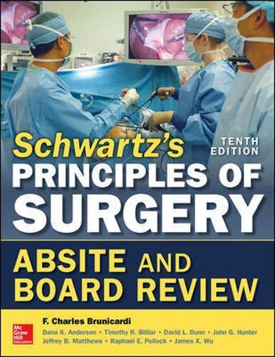 Schwartz's Principles of Surgery ABSITE and Board Review, 10/e (Surgery Board General)