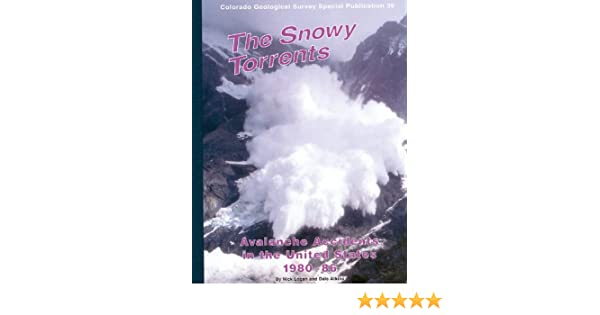 The Snowy Torrents: Avalanche Accidents in the United States 1980-86