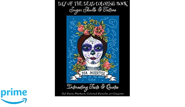 Amazoncom Day Of The Dead Coloring Book Sugar Skulls Tattoos