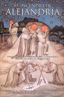 El Incendio de Alejandria (Spanish Edition)