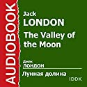 The Valley of the Moon [Russian Edition] Audiobook by Jack London Narrated by Vadim Maksimov