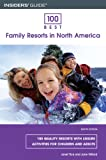 img - for 100 Best Family Resorts in North America, 8th (100 Best Series) book / textbook / text book