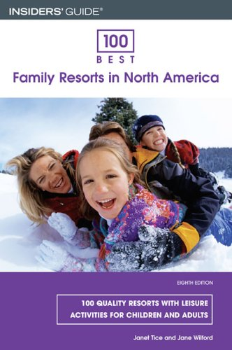100 Best Family Resorts in North America, 8th (100 Best Series)