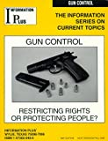 Gun Control : Restricting Rights or Protecting People?, Squyres, Suzanne B., 1573020400