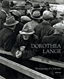 Dorothea Lange: Photographs Of A Lifetime: An Aperture Monograph