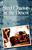 Front cover for the book Steel Chariots in the Desert: The First World War Experiences of a Rolls Royce Armoured Car Driver with the Duke of Westminster in Libya and in Arabia with T.E.Lawrence by S.C. Rolls