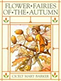 Flower Fairies of the Autumn: With the Nuts And Berries They Bring (The Original Flower Fairy Books)