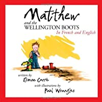 Matthew and the Wellington Boots (English and French Edition)