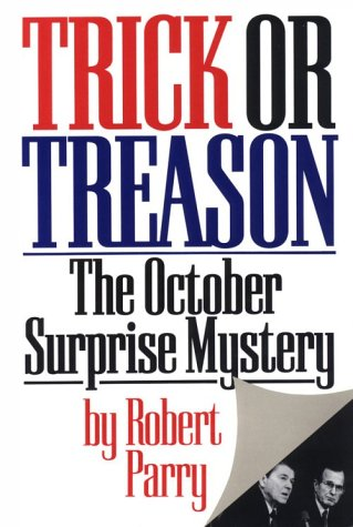 Trick or Treason: The 1980 October Surprise Mystery