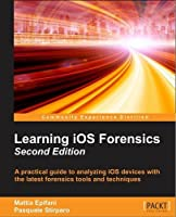 Learning iOS Forensics, 2nd Edition Front Cover