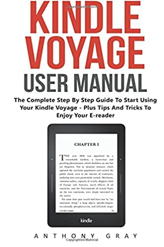 kindle voyage user manual the complete step by step guide to start rh amazon com kindle user manual paperwhite kindle operating manual free