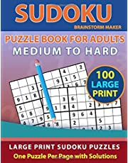 Sudoku Puzzle Book for Adults: Medium to Hard 100 Large Print Sudoku Puzzles - One Puzzle Per Page with Solutions (Brain Games Book 9)