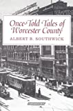 Once-Told Tales of Worcester County