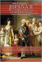 Breve historia de España II: El camino hacia la modernidad: Amazon.es: Íñigo Fernández, Luis E.: Libros