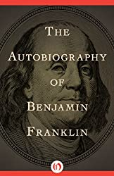 The Autobiography of Benjamin Franklin (Open Road)