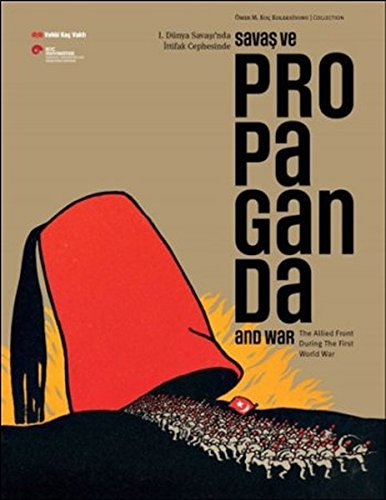 Propaganda and War - Savas ve Propaganda / Omer M. Koc Collection').