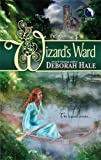 The Wizard's Ward, Deborah Hale, 0373811136