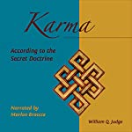 Karma According to the Secret Doctrine: Articles by William Q. Judge: Theosophy Yesterday and Today | William Q. Judge