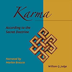 Karma According to the Secret Doctrine: Articles by William Q. Judge Audiobook