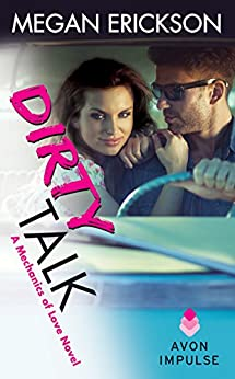 Dirty Talk: A Mechanics of Love Novel by [Erickson, Megan]