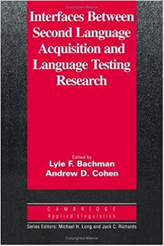 Book Interfaces between Second Language Acquisition and Language Testing Research Cambridge Applied Linguistics