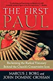 The First Paul: Reclaiming the Radical Visionary