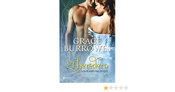 Los planes del duque. El heredero: Grace Burrowes: 9788408109730: Amazon.com: Books