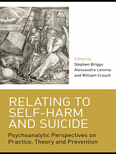 Relating to Self Harm and Suicide: Psychoanalytic Perspectives on Practice, Theory and Prevention (English Edition)