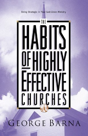 Read Online The Habits of Highly Effective Churches: Being Strategic in Your God-Given Ministry PDF