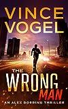 The Wrong Man - An Alex Dorring Thriller