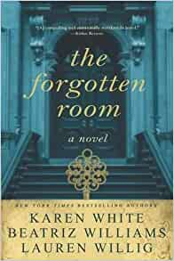 The Forgotten Room: Karen White, Beatriz Williams, Lauren Willig