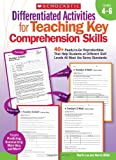 Differentiated Activities for Teaching Key Comprehension Skills - Grades 4-6, Martin Lee and Marcia Miller, 0545234514