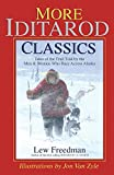 img - for More Iditarod Classics: Tales of the Trail from the Men & Women Who Race Across Alaska book / textbook / text book