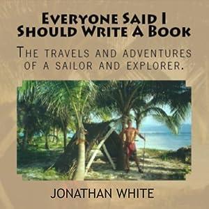 Everyone Said I Should Write a Book Audiobook