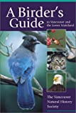 A Birder's Guide to Vancouver and the Lower Mainland, Vancouver Natural History Society Staff, 1552852075