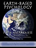img - for Earth-Based Psychology: Path Awareness from the Teachings of Don Juan, Richard Feynman, and Lao Tse book / textbook / text book