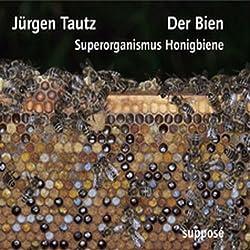 Der Bien. Superorganismus Honigbiene