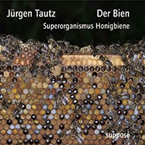 Der Bien. Superorganismus Honigbiene Hörbuch