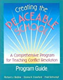 Creating the Peaceable School : A Comprehensive Program for Teaching Conflict Resolution, Bodine, Richard J. and Crawford, Donna K., 0878223460