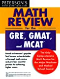 Peterson's Math Review for the GRE, GMAT and MCAT, Peterson's Guides Staff, 0768902320