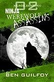 Weirdo Company: Ninja Werewolf Assassins!