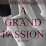 A Grand Passion | Mary Mackey
