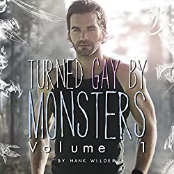 Turned Gay By Monsters: Volume 1 (Monsters Made Me Gay)
