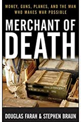 Merchant of Death: Money, Guns, Planes, and the Man Who Makes War Possible Paperback