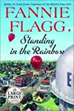 Standing in the Rainbow, Fannie Flagg, 0375431721