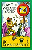 How the Wizard Saved Oz, Donald Abbott, 0929605586