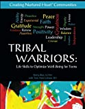 Tribal Warriors: Life Skills to Optimize Well-Being for Teens/Creating Nurtured Heart Communities
