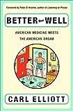 Better Than Well, Carl Elliott, 039305201X