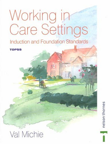 Working in Care Settings: Induction and Foundation Standards pdf